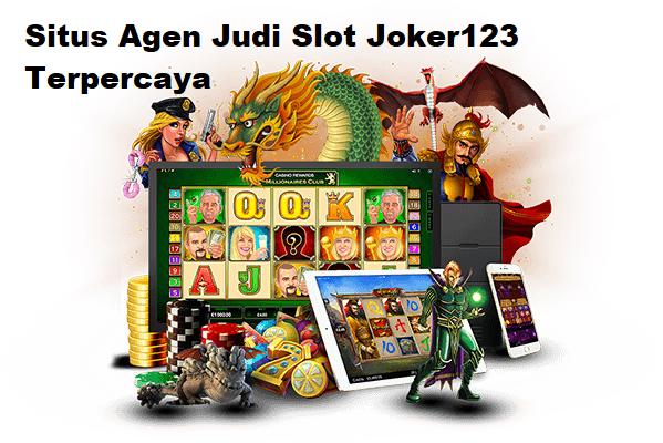 Situs Agen Judi Slot Joker123 Terpercaya